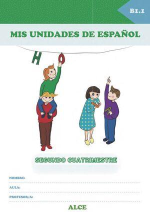 MIS UNIDADES DE ESPAÑOL. SEGUNDO CUATRIMESTRE. B1.1. ALCE