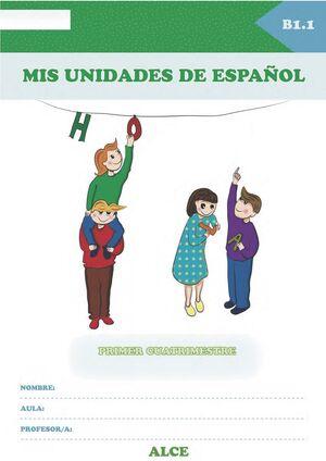 MIS UNIDADES DE ESPAÑOL. PRIMER CUATRIMESTRE. B1.1. ALCE