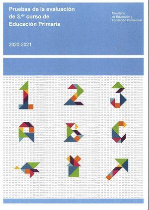 PRUEBAS DE LA EVALUACIÓN DE 3.ER CURSO DE EDUCACIÓN PRIMARIA. CURSO 2020-2021