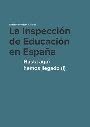 LA INSPECCIÓN DE EDUCACIÓN EN ESPAÑA. HASTA AQUÍ HEMOS LLEGADO