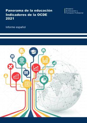 PANORAMA DE LA EDUCACIÓN. INDICADORES DE LA OCDE 2021. INFORME ESPAÑOL