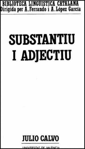 SUBSTANTIU I ADJECTIU