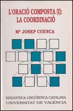 L´ORACIÓ COMPOSTA (I): LA COORDINACIÓ