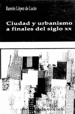 CIUDAD Y URBANISMO A FINALES DEL SIGLO XX