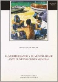 EL MEDITERRÁNEO Y EL MUNDO ÁRABE ANTE EL NUEVO ORDEN MUNDIAL