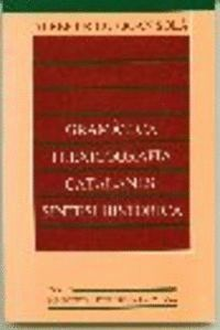 GRAMÀTICA I LEXICOGRAFIA CATALANES: SÍNTESI HISTÒRICA