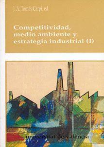COMPETITIVIDAD, MEDIO AMBIENTE Y ESTRATEGIA INDUSTRIAL (2 VOLS.)