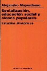 SOCIALIZACIÓN. EDUCACIÓN SOCIAL. CLASES POPULARES. ESTUDIOS HISTÓRICOS