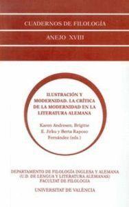 ILUSTRACIÓN Y MODERNIDAD. LA CRÍTICA DE LA MODERNIDAD EN LA LITERATURA ALEMANA