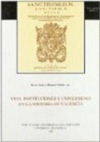 VIDA, INSTITUCIONES Y UNIVERSIDAD EN LA HISTORIA DE VALENCIA