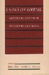 CATALÀ COL·LOQUIAL. ASPECTES DE L'ÚS CORRENT DE LA LLENGUA CATALANA (3ª ED.)