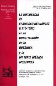 LA INFLUENCIA DE FRANCISCO HERNÁNDEZ (1512-1587) EN LA CONSTITUCIÓN DE LA BOTÁNICA Y LA MATERIA MÉDI