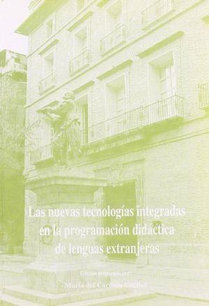 LAS NUEVAS TECNOLOGÍAS INTEGRADAS EN LA PROGRAMACIÓN DIDÁCTICA DE LENGUAS EXTRANJERAS