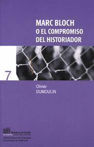 MARC BLOCH O EL COMPROMISO DEL HISTORIADOR