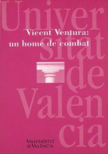 VICENT VENTURA: UN HOME DE COMBAT