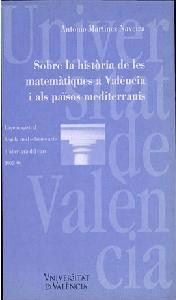 SOBRE LA HISTÒRIA DE LES MATEMÀTIQUES A VALÈNCIA I ALS PAÏSOS MEDITERRANIS