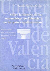 SOBRE LA HISTORIA DE LAS MATEMÁTICAS EN VALENCIA Y EN LOS PAÍSES MEDITERRÁNEOS