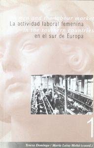 LA ACTIVIDAD LABORAL FEMENINA EN EL SUR DE EUROPA / WOMEN AND THE LABOUR MARKET IN THE SOUTHERN COUN