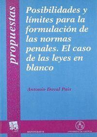 POSIBILIDADES Y LÍMITES PARA LA FORMULACIÓN DE LAS NORMAS PENALES. EL CASO DE LAS LEYES EN BLANCO