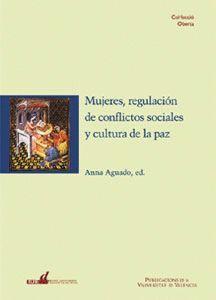 MUJERES, REGULACIÓN DE CONFLICTOS SOCIALES Y CULTURA DE LA PAZ