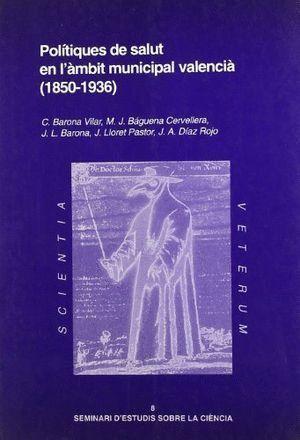 POLÍTIQUES DE SALUT EN L'ÀMBIT MUNICIPAL VALENCIÀ (1850-1936). PROFESSIONALS, LLUITA ANTIRÀBICA, HIG