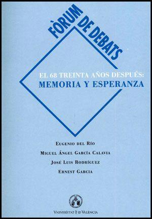 EL 68 TREINTA AÑOS DESPUÉS: MEMORIA Y ESPERANZA