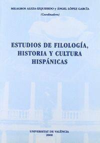 ESTUDIOS DE FILOLOGÍA, HISTORIA Y CULTURA HISPÁNICAS