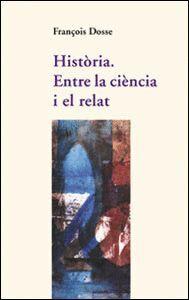 HISTÒRIA. ENTRE LA CIÈNCIA I EL RELAT