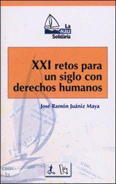XXI RETOS PARA UN SIGLO CON DERECHOS HUMANOS