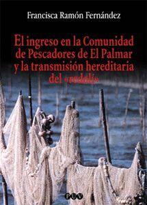 EL INGRESO EN LA COMUNIDAD DE PESCADORES DE EL PALMAR Y LA TRANSMISIÓN HEREDITARIA DEL «REDOLÍ»