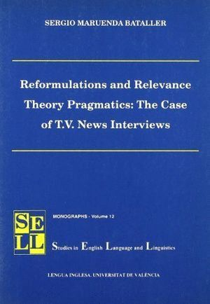 REFORMULATIONS AND RELEVANCE THEORY PRAGMATICS: THE CASE OF T.V. NEWS INTERVIEWS
