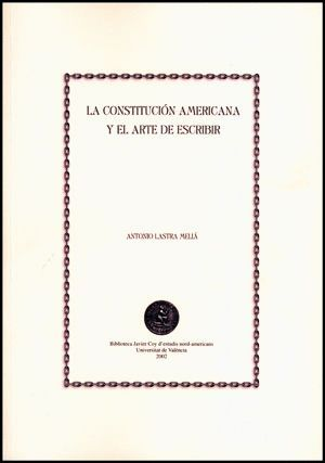 LA CONSTITUCIÓN AMERICANA Y EL ARTE DE ESCRIBIR