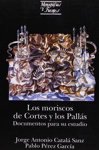 LOS MORISCOS DE CORTES Y LOS PALLÁS