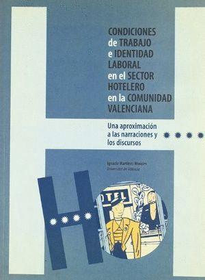 CONDICIONES DE TRABAJO E IDENTIDAD LABORAL EN EL SECTOR HOTELERO DE LA COMUNIDAD VALENCIANA