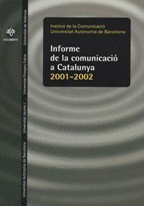 INFORME DE LA COMUNICACIÓ A CATALUNYA. 2001-2002