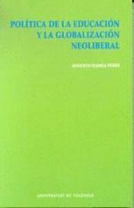 POLÍTICA DE LA EDUCACIÓN Y GLOBALIZACIÓN NEOLIBERAL