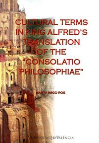CULTURAL TERMS IN KING ALFRED´S TRANSLATION OF THE CONSOLATIO PHILOSOPHIAE