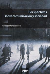 PERSPECTIVAS SOBRE COMUNICACIÓN Y SOCIEDAD