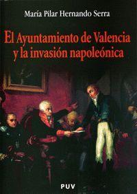 EL AYUNTAMIENTO DE VALENCIA Y LA INVASIÓN NAPOLEÓNICA