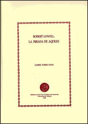 ROBERT LOWELL: LA MIRADA DE AQUILES