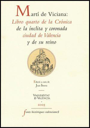 LIBRO QUARTO DE LA CRÓNICA DE LA ÍNCLITA Y CORONADA CIUDAD DE VALENCIA Y DE SU REINO