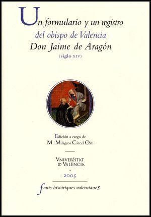 UN FORMULARI I UN REGISTRE DEL BISBE DE VALÈNCIA JAUME D´ARAGÓ (SEGLE XIV)