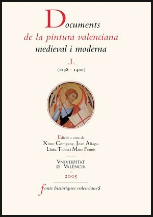 DOCUMENTS DE LA PINTURA VALENCIANA MEDIEVAL I MODERNA  I (1238-1400)
