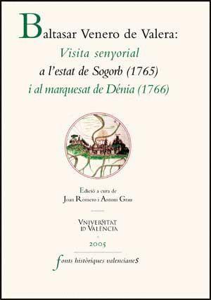 VISITA SENYORIAL A L´ESTAT DE SOGORB (1715) I AL MARQUESAT DE DÉNIA (1766)