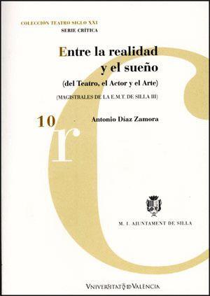 ENTRE LA REALIDAD Y EL SUEÑO (DEL TEATRO, EL ACTOR Y EL ARTE)