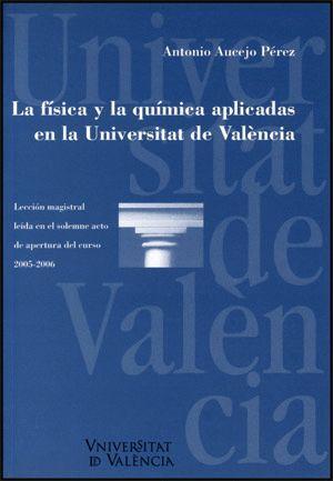 LA FÍSICA Y LA QUÍMICA APLICADAS EN LA UNIVERSIDAD DE VALENCIA