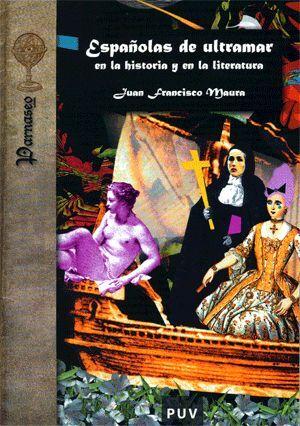 ESPAÑOLAS DE ULTRAMAR EN LA HISTORIA Y EN LA LITERATURA