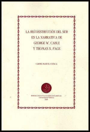 LA RECONSTRUCCIÓN DEL SUR EN LA NARRATIVA DE GEORGE W. CABLE Y THOMAS N. PAGE
