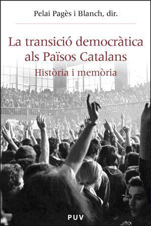 LA TRANSICIÓ DEMOCRÀTICA ALS PAÏSOS CATALANS