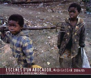 ESCENES D´UN ABOCADOR. MADAGASCAR 2004/05